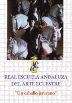 The Spanish Riding School (Jerez)- Un Caballo Jerezano
